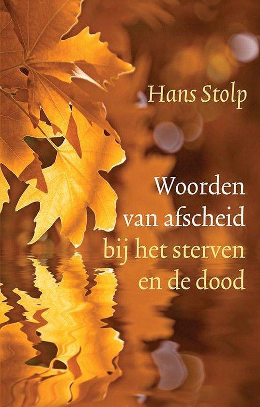 Woorden van afscheid bij het sterven en de dood - Hans Stolp |