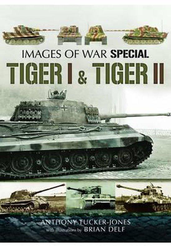 Boek cover Tiger I and Tiger II van Anthony Tucker-Jones (Paperback)
