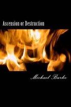 Ascension or Destruction