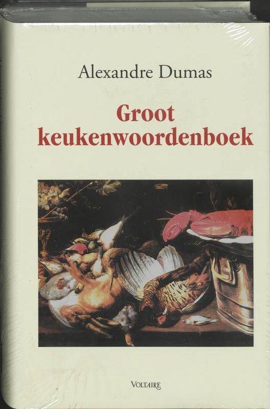 Groot keukenwoordenboek - Alexandre Dumas |
