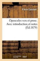 Opuscules vers et prose, XVIe siecle. Avec introduction et notes