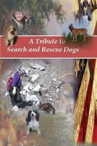 A Tribute to Search and Rescue Dogs