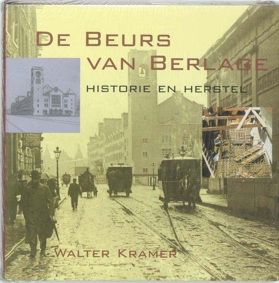 De Beurs van Berlage - W. Kramer |