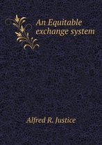 An Equitable Exchange System