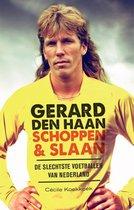 Gerard den Haan schoppen en slaan