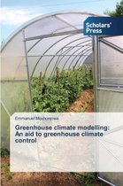 Greenhouse Climate Modelling