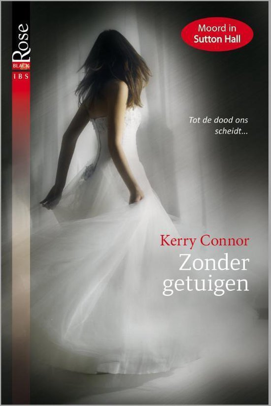 Black Rose 45B - Zonder getuigen - Kerry Connor pdf epub