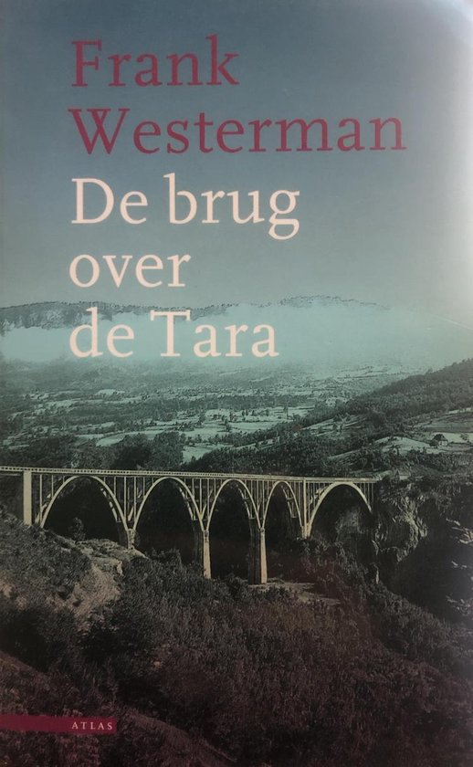 De brug over de tara - Frank Westerman  