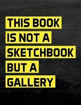 This Book Is Not a Sketchbook But a Gallery