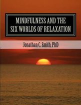Mindfulness and the Six Worlds of Relaxation