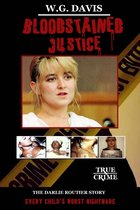 Bloodstained Justice The Darlie Routier Story