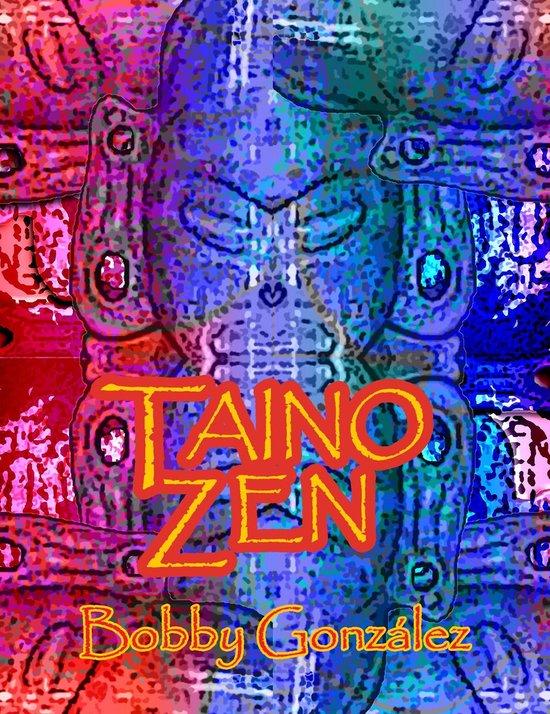 Boek cover Taino Zen van Bobby Gonzalez (Onbekend)
