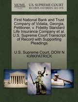 First National Bank and Trust Company of Vidalia, Georgia, Petitioner, V. Fidelity Standard Life Insurance Company Et Al. U.S. Supreme Court Transcript of Record with Supporting Pleadings