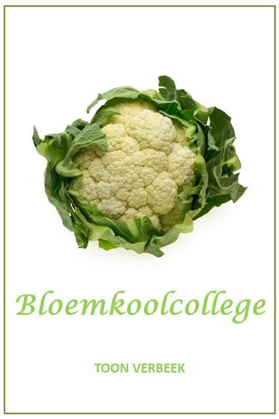 Bloemkoolcollege - Toon Verbeek |