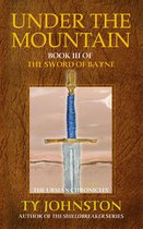 Omslag Under the Mountain: Book III of The Sword of Bayne