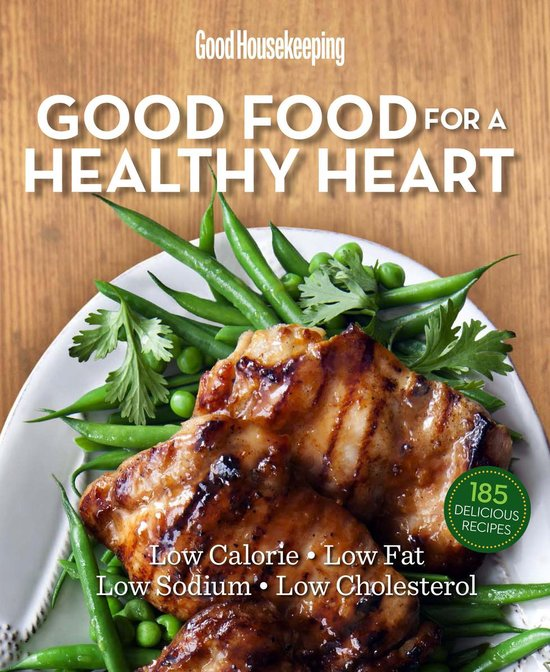 Good Housekeeping Good Food for a Healthy Heart
