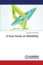 A Case Study on Reliability