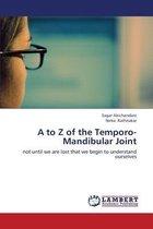 A to Z of the Temporo-Mandibular Joint