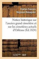 Notice historique sur l'ancien grand cimetiere et sur les cimetieres actuels de la ville d'Orleans