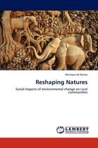 Reshaping Natures