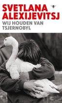 Boek cover Wij houden van Tsjernobyl van S. Aleksijevitsj (Hardcover)