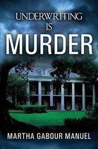 Underwriting is Murder