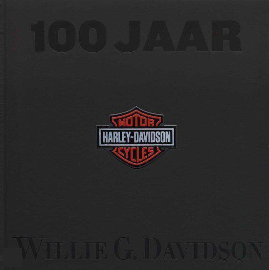 Cover van het boek '100 jaar Harley Davidson' van Willie G. Davidson