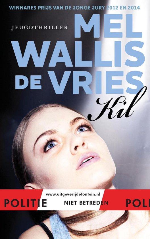 Boek cover Kil van Mel Wallis de Vries (Onbekend)