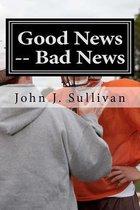 Good News -- Bad News