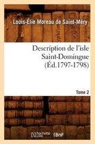 Description de l'Isle Saint-Domingue. Tome 2 ( d.1797-1798)