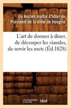 L'art de donner a diner, de decouper les viandes, de servir les mets, (Ed.1828)