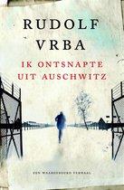 Boek cover Ik ontsnapte uit Auschwitz van Rudolf Vrba