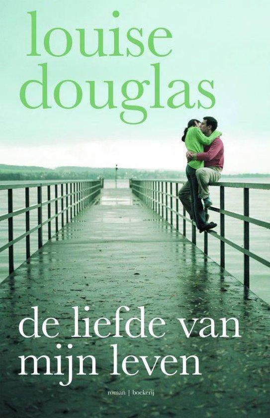 De Liefde Van Mijn Leven - Louise Douglas pdf epub