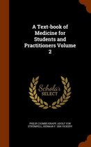 A Text-Book of Medicine for Students and Practitioners Volume 2