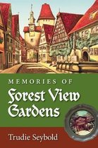 Memories of Forest View Gardens