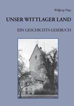Unser Wittlager Land. Ein Geschichts-Lesebuch
