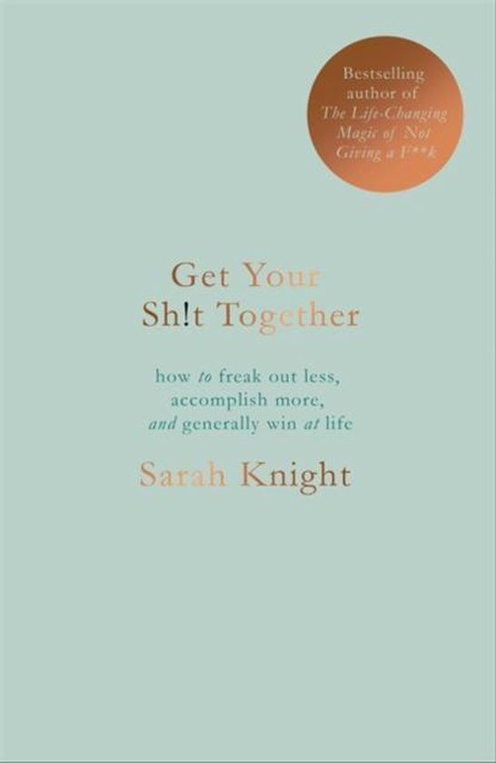 Boek cover Get Your Sh*t Together van Sarah Knight (Hardcover)