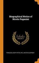 Biographical Notice of Nicolo Paganini