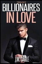 Billionaires in Love Trilogy
