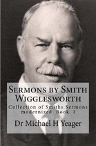 Sermons by Smith Wigglesworth