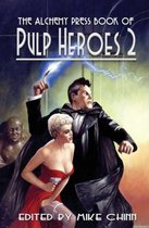 The Alchemy Press Book of Pulp Heroes 2