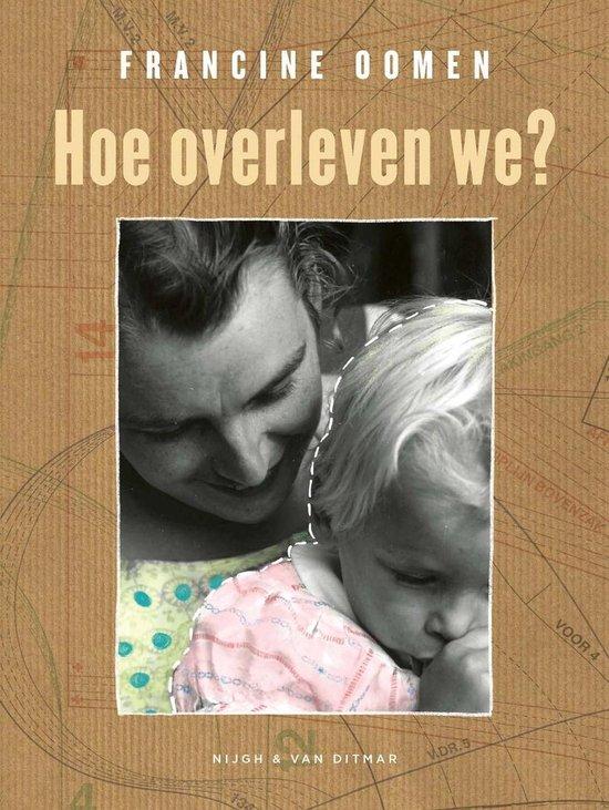 Boek cover Hoe overleven we? van Francine Oomen (Paperback)
