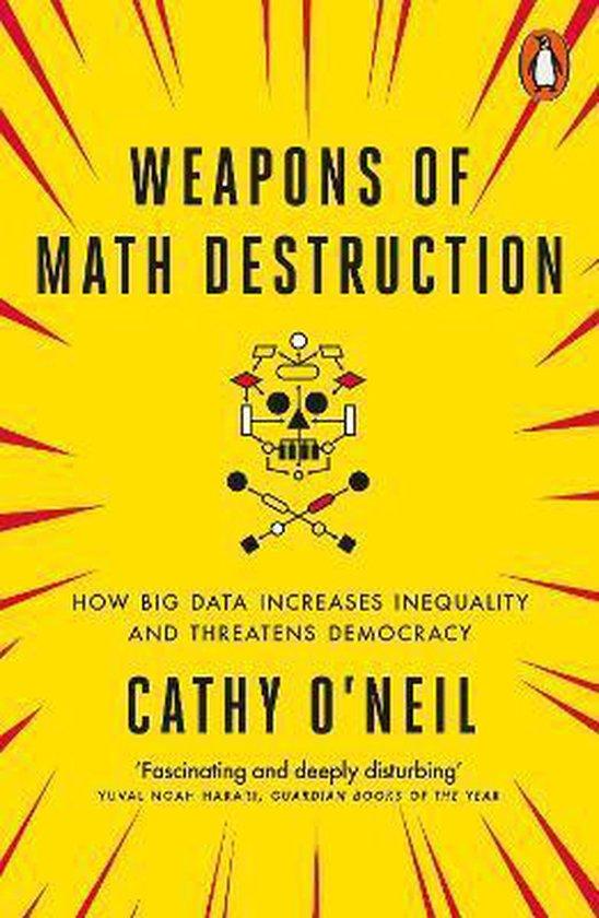 Boek cover Weapons of Math Destruction van Cathy ONeil (Paperback)