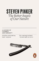 The Better Angels of Our Nature : A History of Violence and Humanity