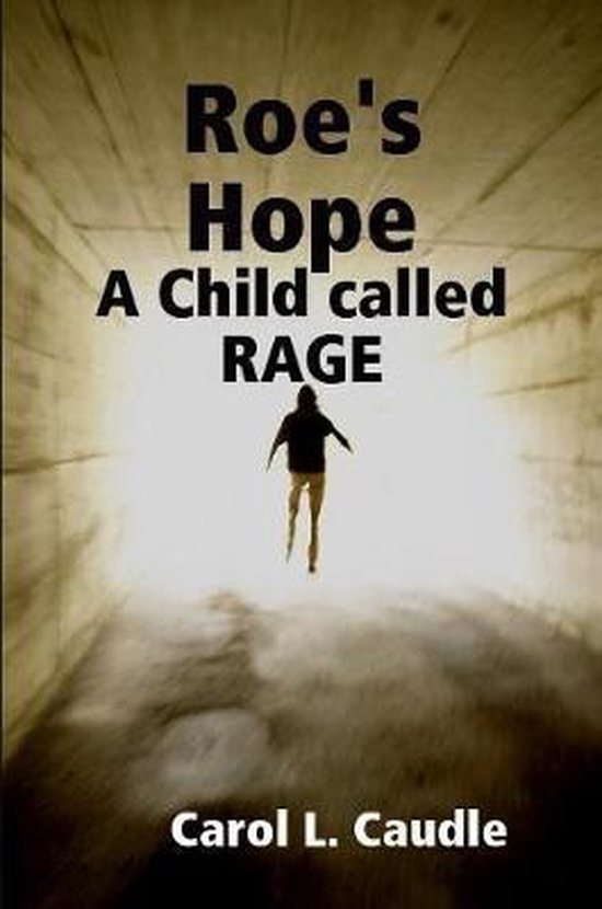 Roe's Hope: A Child called RAGE
