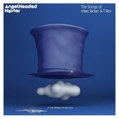 Angelheaded Hipster: The Songs Of Marc Bolan & T.