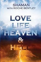 Love, Life, Heaven & Hell