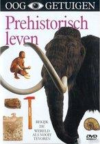 Ooggetuigen - Prehistorisch Leven