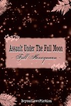 Book IV: Assault Under The Full Moon — Full Honeymoon —