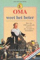 Oma weet het beter. Meer dan 2500 waardevolle adviezen, tips, recepten en huismiddelen